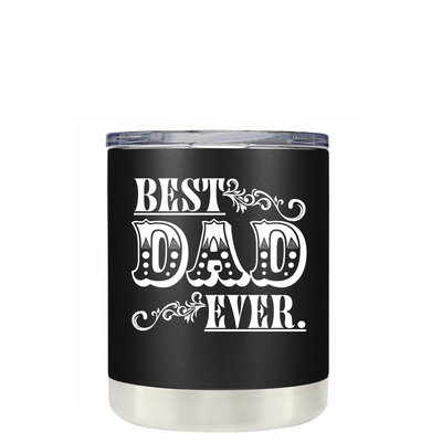 Best Dad Ever on Black Matte Lowball Tumbler