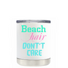 Beach Hair Dont Care on White Lowball Tumbler