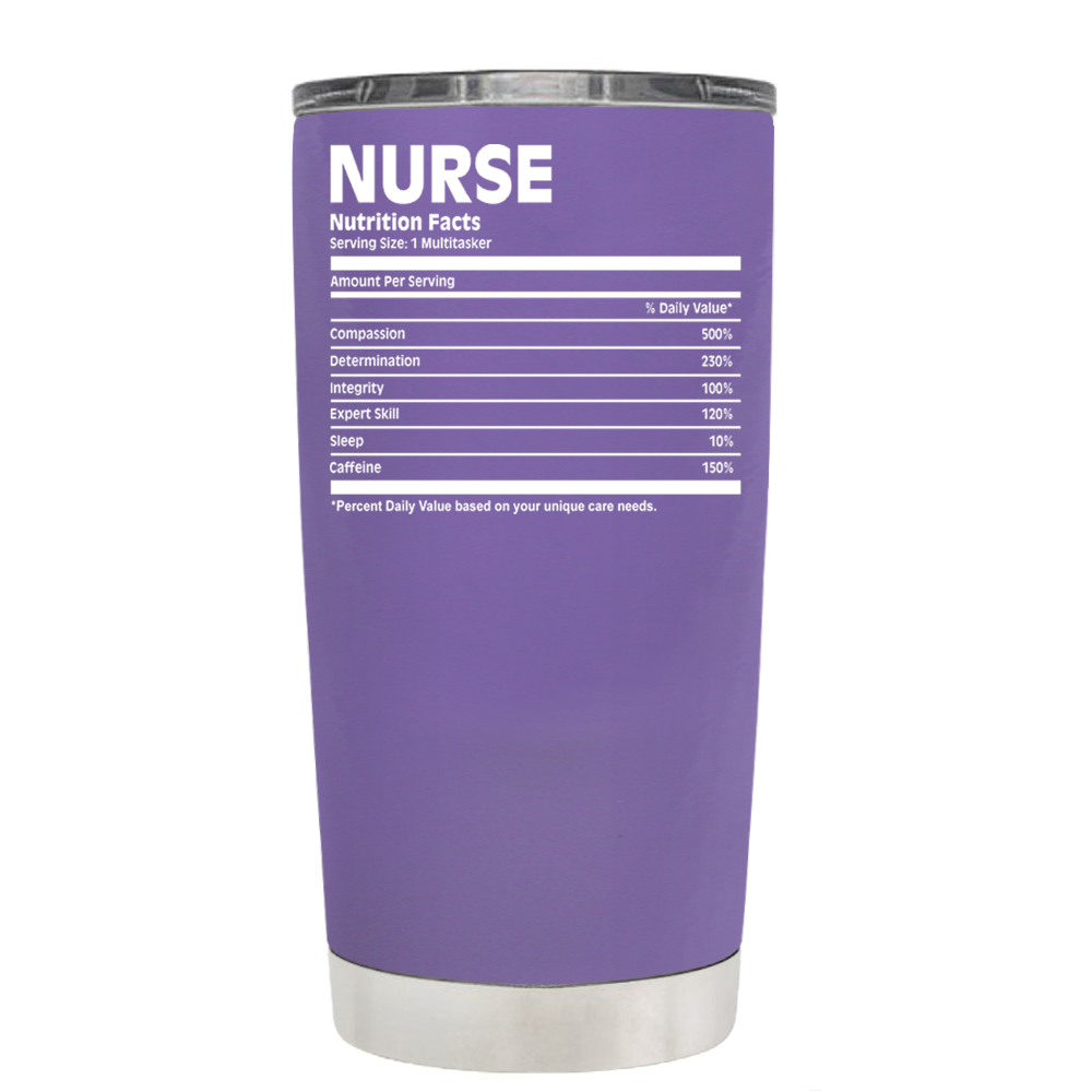 2e3ccbe7 Nurse Nutrition Facts on Lavender 20 oz Tumbler Cup - TrekTumblers