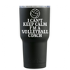 RTIC 20 oz I Can't Keep Calm I'm the Volleyball Coach on Black Matte Tumbler