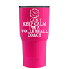 RTIC 20 oz I Can't Keep Calm I'm the Volleyball Coach on Hot Pink Tumbler