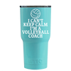 RTIC 20 oz I Can't Keep Calm I'm the Volleyball Coach on Seafoam Tumbler