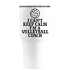RTIC 20 oz I Can't Keep Calm I'm the Volleyball Coach on White Gloss Tumbler