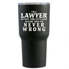 RTIC 30 oz  I'm a Lawyer Let's Assume I'm Never Wrong on Black Matte Tumbler