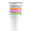 RTIC 20 oz I Was Told There Would Be Drinking on White Gloss Beach Life Tumbler