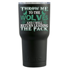 RTIC 30 oz Throw me to the Wolves on Black Matte Tumbler