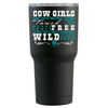 RTIC 30 oz Cow Girls Are note Meant to Be Tamed on Black Matte Tumbler