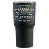 RTIC 30 oz Make No Misake Between my Personality on Black Matte Tumbler