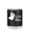 Just here for the Boos on Black 10 oz Lowball Halloween Tumbler