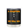 A Haunting We Will Go on Black 10 oz Lowball Halloween Tumbler