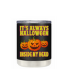 It's Always Halloween Inside my Head on Black 10 oz Lowball Tumbler