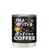 I'm a Witch Before Coffee on Black 10 oz Lowball Tumbler