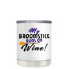 My Broomstick Runs on Wine on White 10 oz Lowball Halloween Tumbler