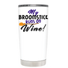 My Broomstick runs on wine White 20 oz Halloween Tumbler
