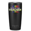 YETI Teacher The world's Best on Black Matte 20 oz Tumbler