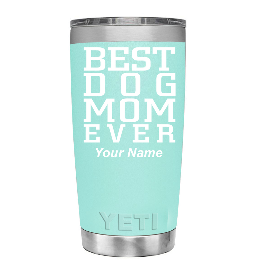 YETI 20 oz Best Dog mom Ever on Seafoam Tumbler