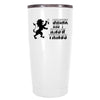 YETI 20 oz I Drink and I know THings on White Tumbler