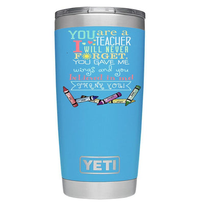 YETI 20 oz You are a Teacher on Blue DuraCoat Gift Tumbler