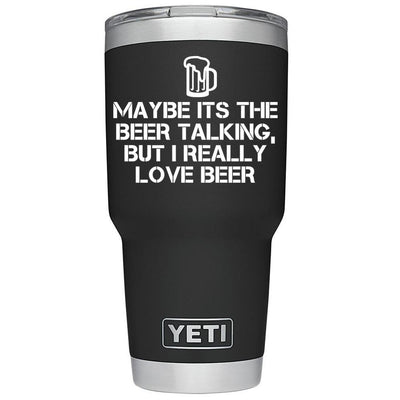 YETI 30 oz Maybe it's the Beer Talking on Black DuraCoat Gift Tumbler