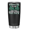 YETI 20oz Throw me to the Wolves on Black Matte Tumbler
