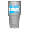 YETI 30oz Blue Bride Squad on Stainless Steel Tumbler