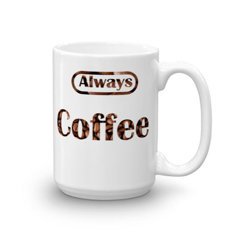 Always Coffee Ceramic Mug - Eshopping Cart - 1