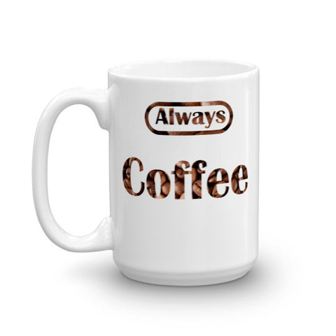 Always Coffee Ceramic Mug - Eshopping Cart - 2