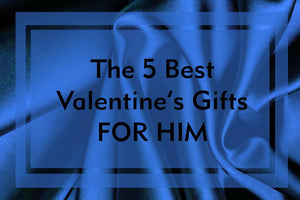 The 5 Best Valentine's Gift for Him