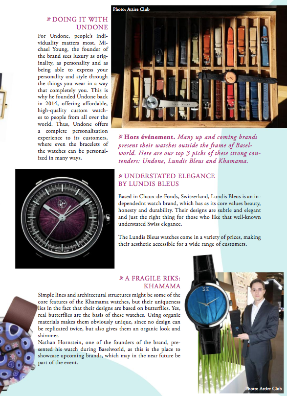 Attire Club Magazine. The Attire Club Magazine is having a sneak preview of the new KHAMAMA Timepieces Collection during BaselWorld 2018. Simple lines and architectural structures might be some of the core features  of the KHAMAMA watches, but their uniqueness lies in the fact that their designs are based on butterflies. Yes real butterflies are the basis of these watches.