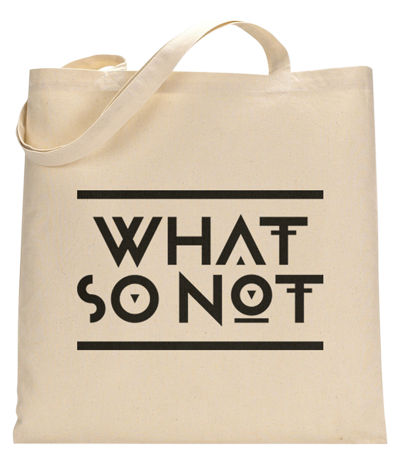 What So Not Tote Bag