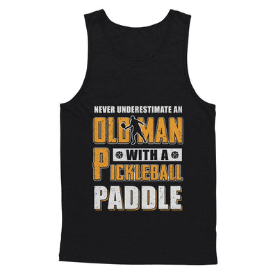 Never Underestimate Old Man With Pickleball Paddle T-Shirt & Hoodie | Teecentury.com