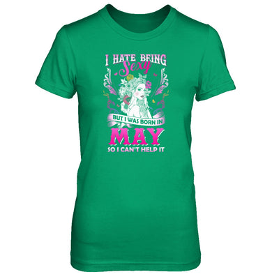 I Hate Being Sexy But I Was Born In May Birthday T-Shirt & Tank Top | Teecentury.com