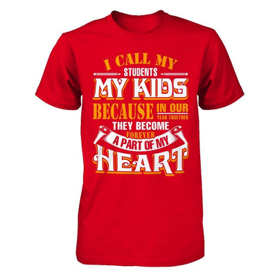I Call My Students My Kids T-Shirt & Hoodie | Teecentury.com