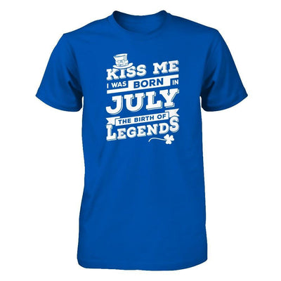 Kiss Me I Was Born In July The Birth Of Legends T-Shirt & Hoodie | Teecentury.com