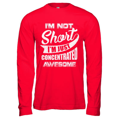 I'm Not Short I'm Just Concentrated Awesome T-Shirt & Hoodie | Teecentury.com