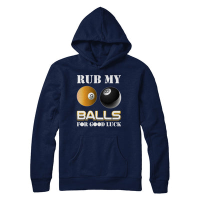 Funny Billiards Rub My Balls For Good Luck T-Shirt & Hoodie | Teecentury.com