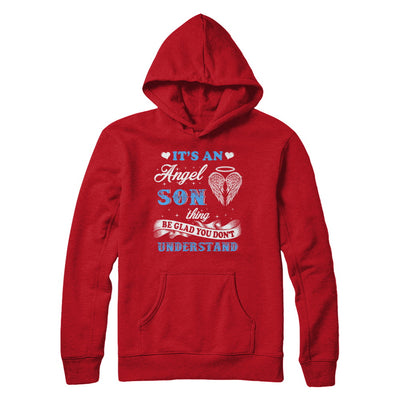 It's An Angel Son Thing Be Glad You Don't Understand T-Shirt & Hoodie | Teecentury.com