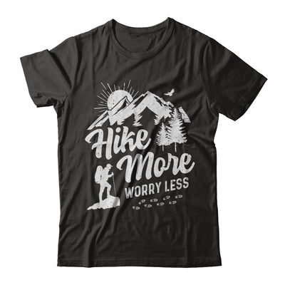 Hike More Worry Less Hiking Camping Sayings T-Shirt & Hoodie | Teecentury.com