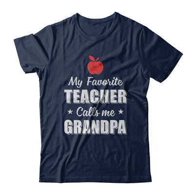 My Favorite Teacher Calls Me Grandpa Fathers Day T-Shirt & Hoodie | Teecentury.com