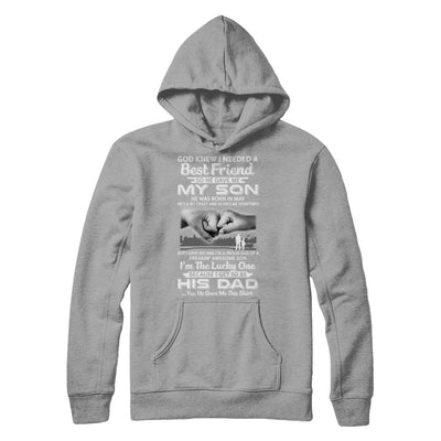 I Needed A Best Friend He Gave Me My Son May Dad T-Shirt & Hoodie | Teecentury.com