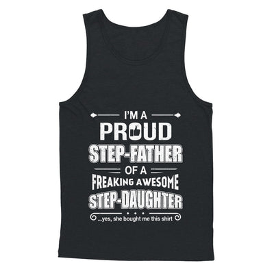 I'm A Proud Step-Father Of Awesome Step-Daughter Fathers Day T-Shirt & Hoodie | Teecentury.com