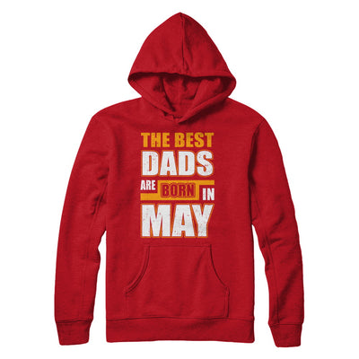 The Best Dads Are Born In May T-Shirt & Hoodie | Teecentury.com