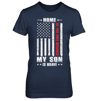 Home Of The Free Because My Son Is Brave Dad Mom T-Shirt & Hoodie | Teecentury.com