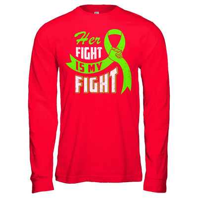 Her Fight is My Fight Liver Cancer Awareness Green Ribbon T-Shirt & Hoodie | Teecentury.com