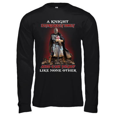 Knight Templar Extremely Holy And Can Fight Like None Other T-Shirt & Hoodie | Teecentury.com