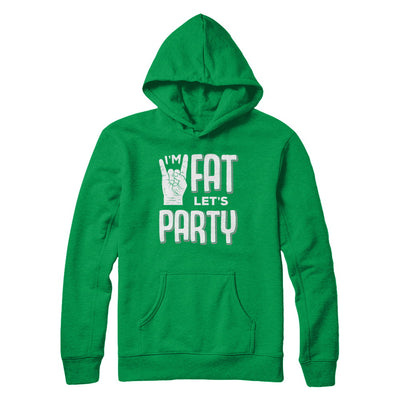I'm Fat Let's Party Funny Drinking Beer Wine T-Shirt & Hoodie | Teecentury.com
