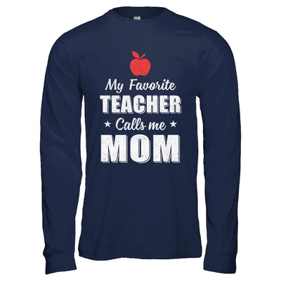 My Favorite Teacher Calls Me Mom Mothers Day T-Shirt & Hoodie | Teecentury.com