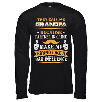 They Call Me Grandpa Because Partner In Crime T-Shirt & Hoodie | Teecentury.com