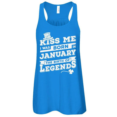 Kiss Me I Was Born In January The Birth Of Legends T-Shirt & Hoodie | Teecentury.com