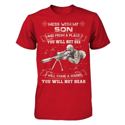 Mess With My Son And From A Place You Will Not See T-Shirt & Hoodie | Teecentury.com